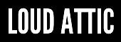 Loud Attic